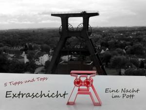 Schieb doch mal ne Extraschicht ! 5 wertvolle Tipps für DAS Event im Ruhrgebiet