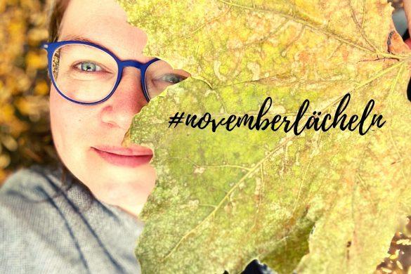 Das #Novemberlächeln - Eine Prise Glück für den November