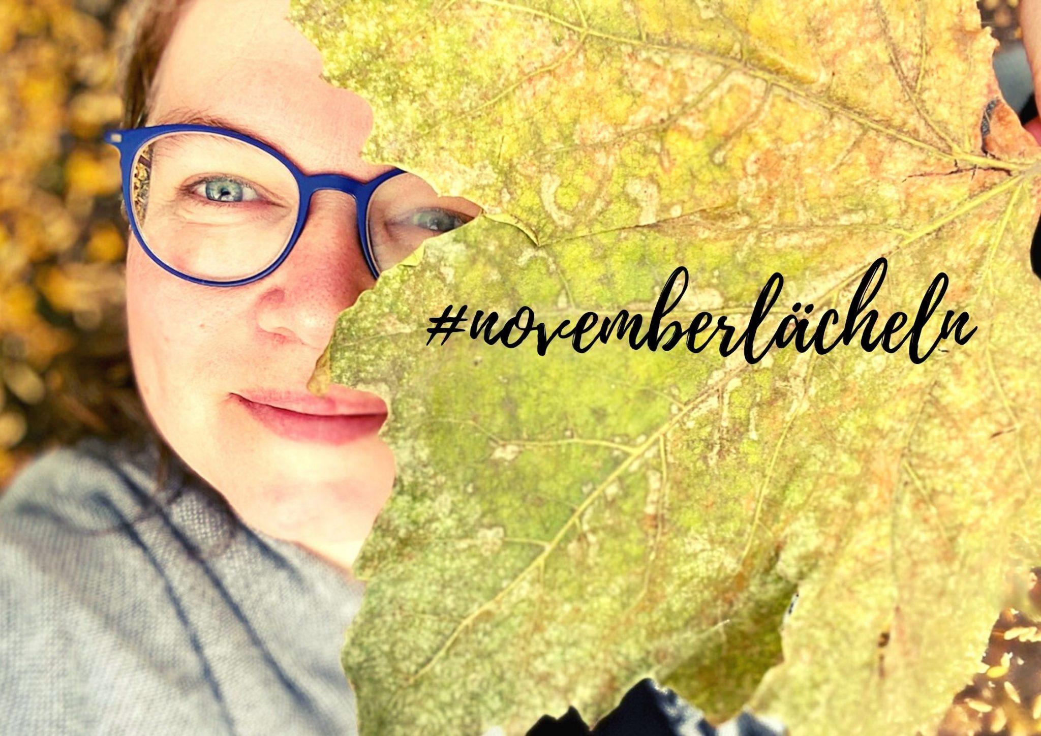 Das #Novemberlächeln – Eine Prise Glück für den November
